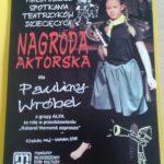 Indywidualna nagroda aktorska dla Pauliny Wróbel na XXVI Małopolskich Spotkaniach Teatrzyków Dziecięcych