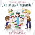 """V Ogólnopolski Konkurs """"Wielka Liga Czytelników"""""""